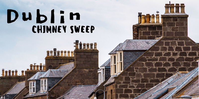 The 5 Best Options For Chimney Sweep In Dublin 2020