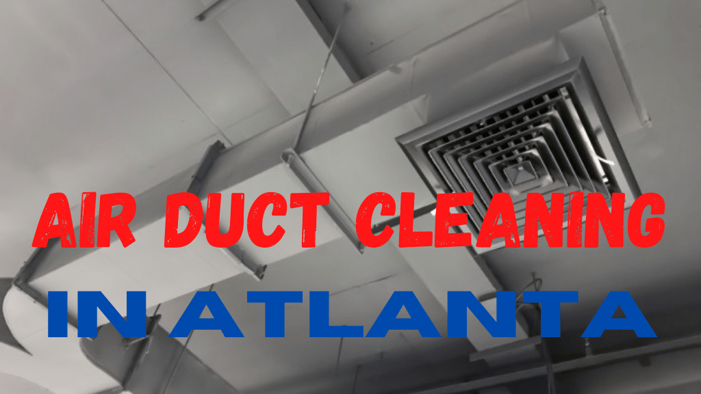 Best Air Duct Cleaning in Atlanta