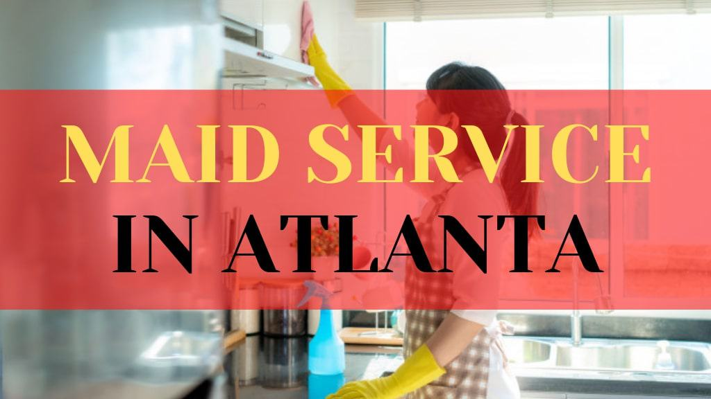 Best Maid Service in Atlanta